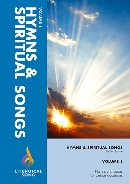 Hymns And Spiritual Songs Volume 1